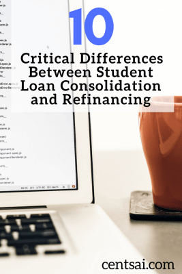 10 Critical Differences Between Student Loan Consolidation and Refinancing