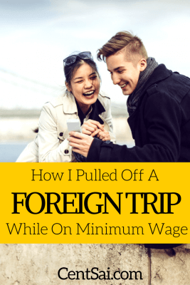 How I Pulled Off A Foreign Trip While On Minimum Wage
