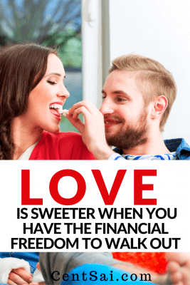 Love Is Sweeter When You Have The Financial Freedom to Walk Out. Being a strong, independent woman is one reason why I started saving money, and encourage all women out there to do the same.