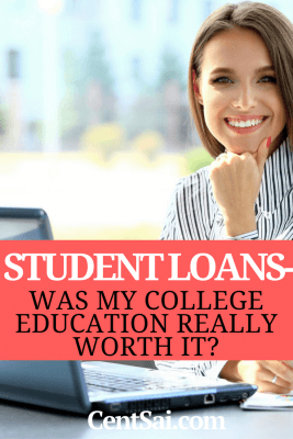 STUDENT LOANS- Was My College Education Really Worth It