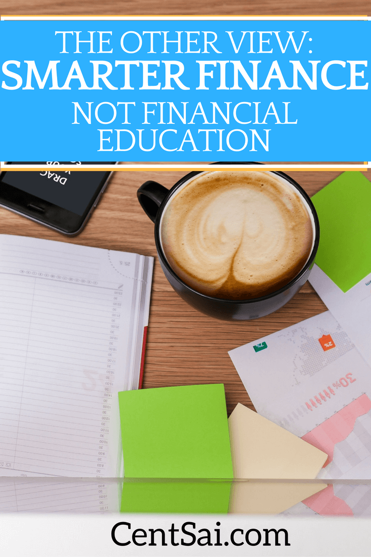 The Other View: Smarter Finance, Not Financial Education