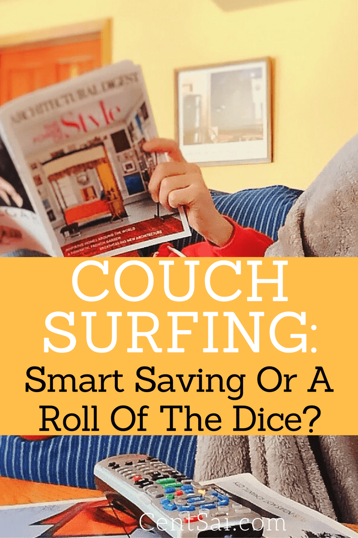Couch Surfing: Smart Saving Or A Roll Of The Dice? Traveling can be expensive. With flights, food, and fun, you can go through your savings pretty quickly, but couch surfing can help reduce travel costs.