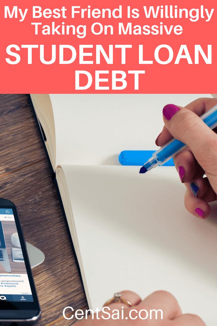 My Best Friend Is Willingly Taking On Massive Student Loan Debt