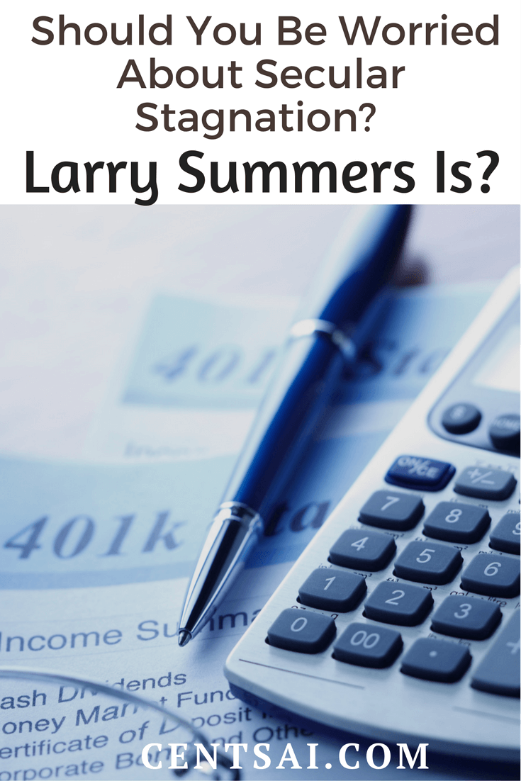 Should You Be Worried About Secular Stagnation Larry Summers Is