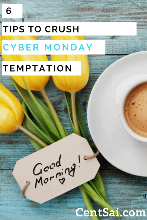 6 Tips To Crush Cyber Monday Temptation