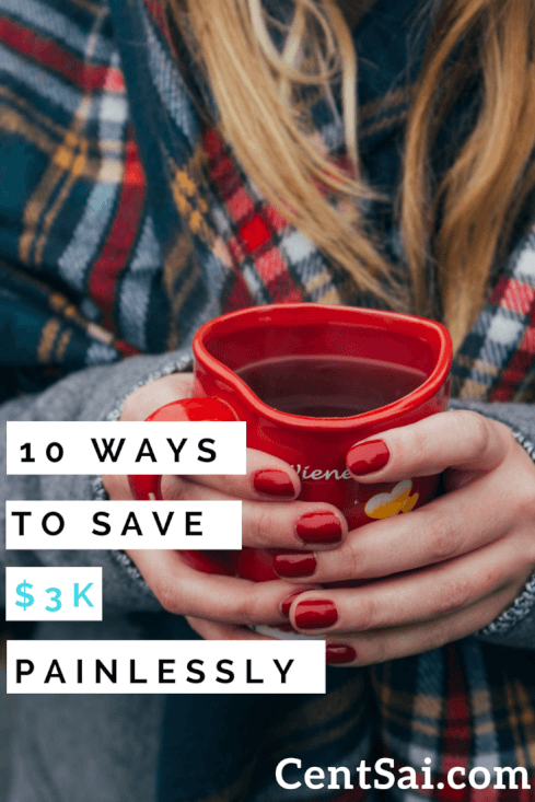 10 Ways To Save $3K Painlessly. For me, the key to successfully saving money is to do so without affecting your lifestyle.