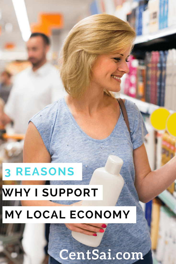 "3 Reasons Why I Support My Local Economy. When you shop ""where everybody knows you by your name,"" there will likely be plenty of good deals – and good cheer!"