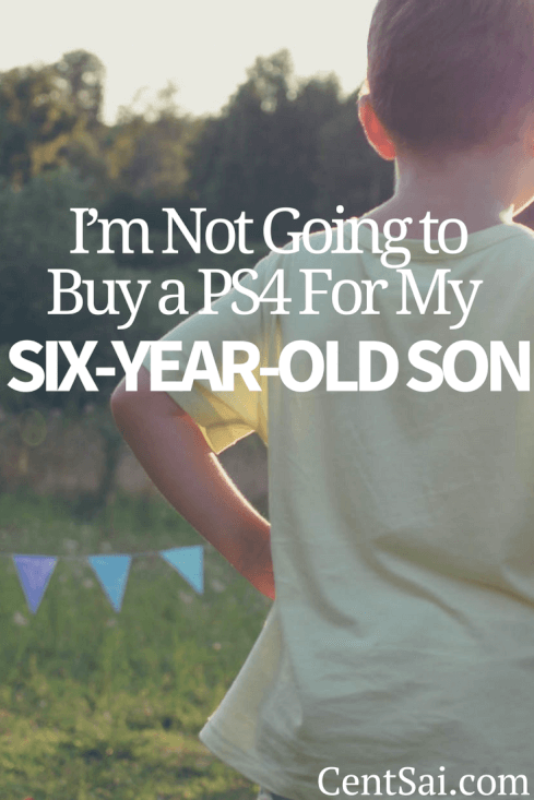 I'm Not Going to Buy a PS4 For My Six-Year-Old Son. As technology seeps into every nook and corner of life, the kids have started demanding the latest and the most expensive gadgets.