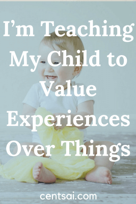 I'm Teaching My Child to Value Experiences Over Things