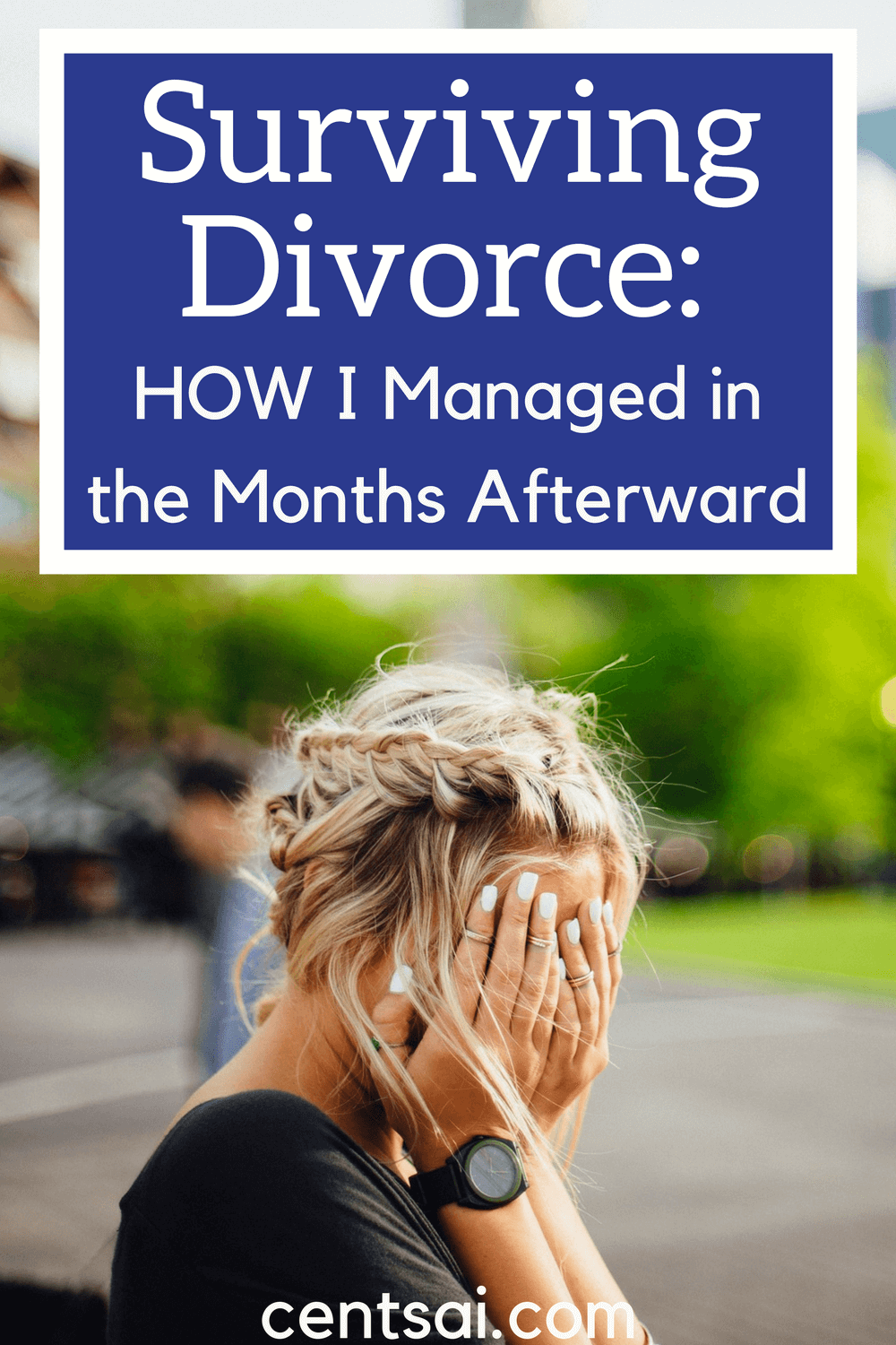 Surviving Divorce How I Managed in the Months Afterward