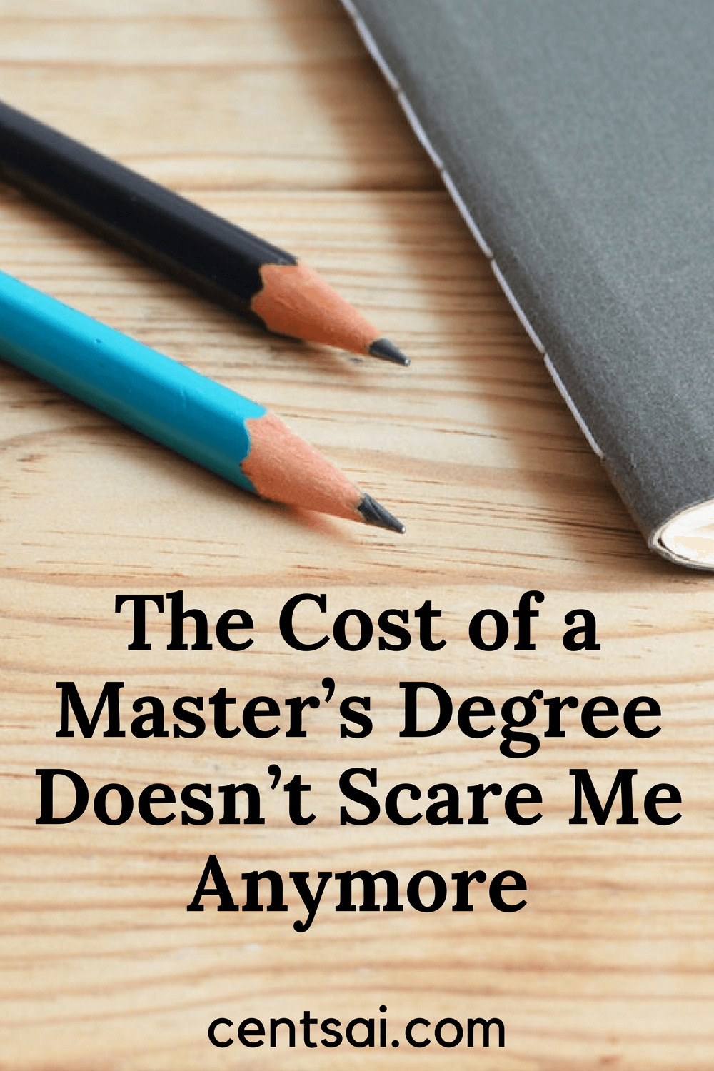 The Cost of a Master's Degree Doesn't Scare Me Anymore