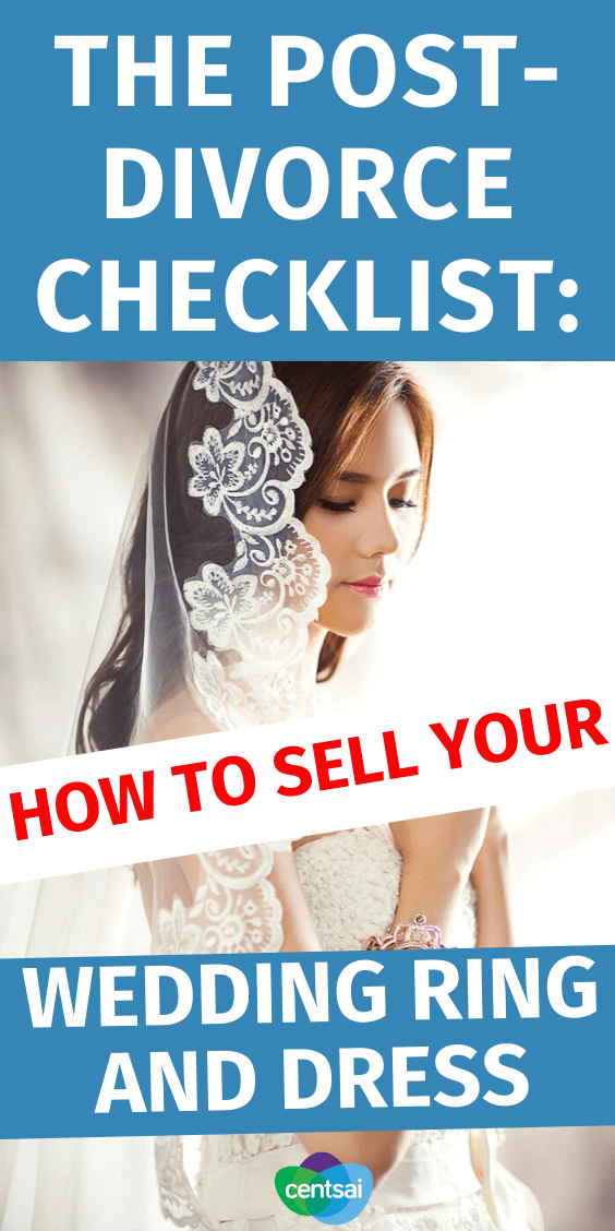 You no longer want to look at them after a divorce. So why not get a few dollars out of them? Here's how to sell your wedding ring and dress. Check out this divorce checklist for a pain-free separation and dredge up bad memories by selling and make money from it! #divorce #CentSai #divorceforwomen #checklists