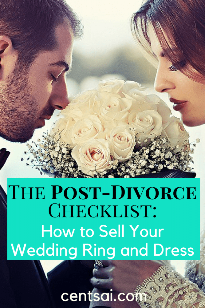The Post-Divorce Checklist: How to Sell Your Wedding Ring and Dress. You no longer want to look at them after a divorce. So why not get a few dollars out of them? Here's how to sell your wedding ring and dress.