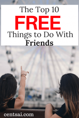 the top 10 free things to do with friends centsai