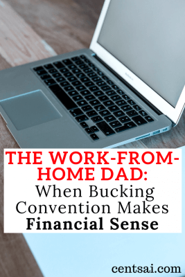 The Work-From-Home Dad: When Bucking Convention Makes Financial Sense