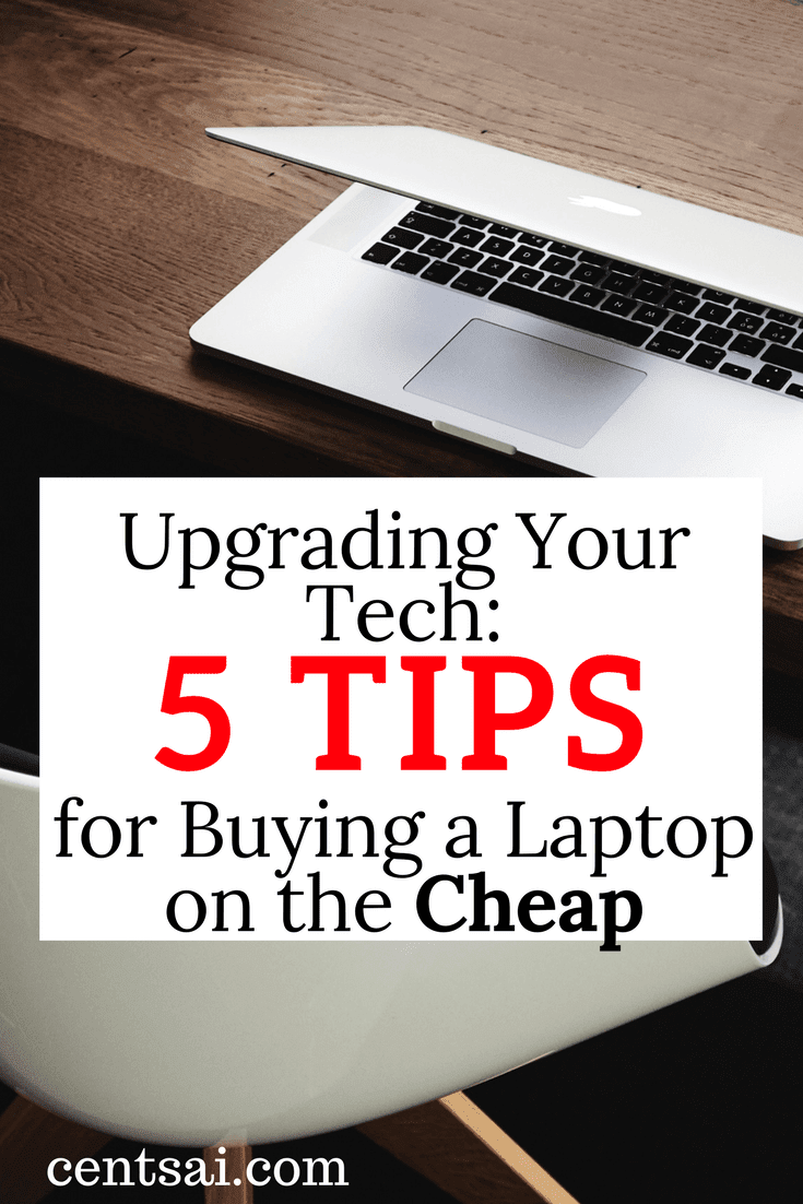 Upgrading Your Tech: 5 Tips for Buying a Laptop on the Cheap