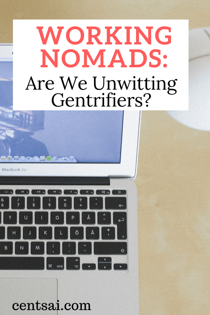 Working nomads often move to cheaper areas while earning better incomes than other residents. The cost? Gentrification.