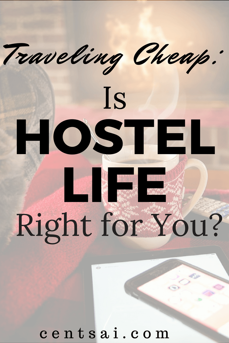 If you're interested in traveling cheap, consider staying in hostels. CentSai's Donovan Frost breaks down the pros and cons of hostel life.
