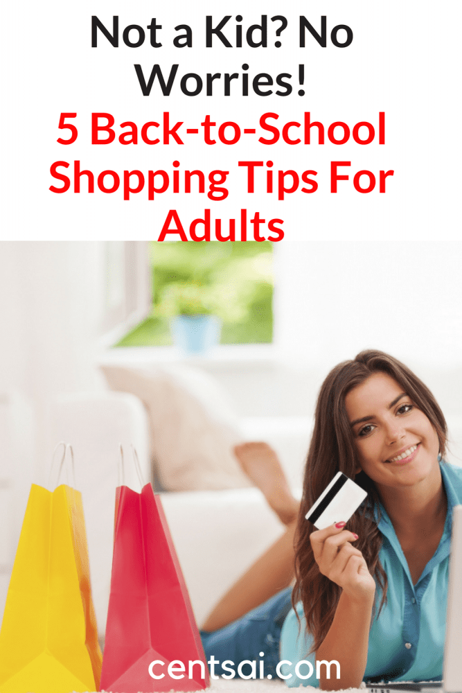 Not a Kid? No Worries! 5 Back-to-School Shopping Tips for Adults. Kids aren't the only ones who can benefit from back-to-school sales. Adults can score deals on everything from office supllies to clothes!