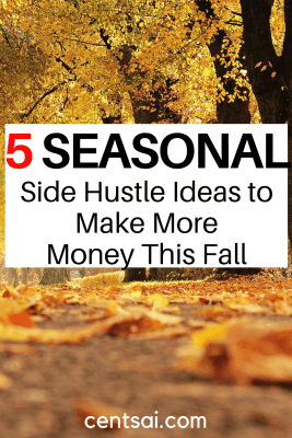 5 Seasonal Side Hustle Ideas to Make More Money This Fall. Whether you need money for college or gifts, a good side hustle can beef up your savings. Why not try one of these fall side hustle ideas?