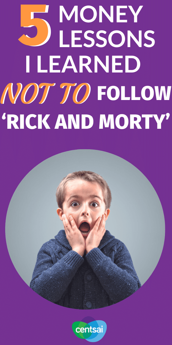 Rick and Morty are anything but positive role models. But surprisingly enough, they can teach you a few things about what you shouldn't do. Check out these Rick and Morty money lessons and see what you can learn from your favorite show. #CentSai #moneylessons #personalfinance #moneymatters #financialplanning #lifestyleblog