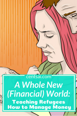 A Whole New (Financial) World: Teaching Refugees How to Manage Money. Teaching people how to manage money is tough even when there aren't language or cultural barriers. What happens when you're teaching refugees? #financialblog #financialliteracy #personalfinance