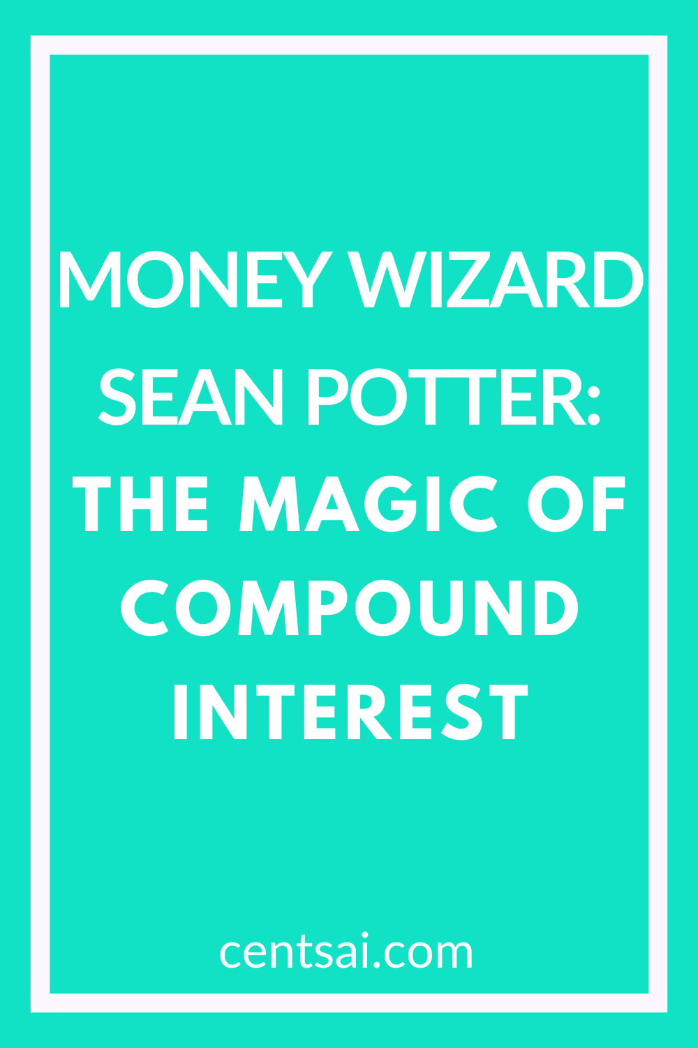 Money Wizard Sean Potter: The Magic of Compound Interest. My Money Wizard blogger Sean Potter discusses childhood money memories and the magic of compound interest. Check out his tips for teaching kids about money. #compoundinterest #money #personalfinance #moneywizard