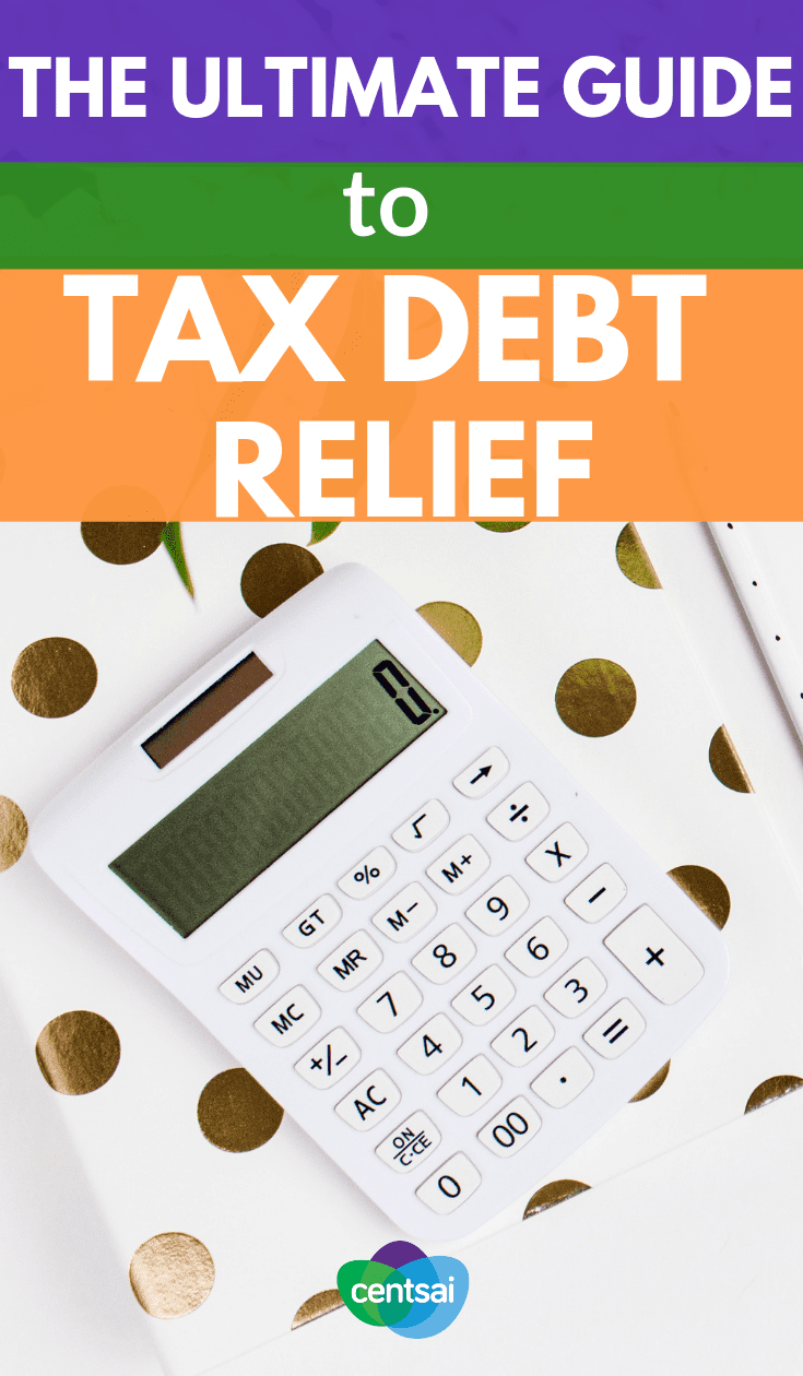 The Ultimate Guide to Tax Debt Relief. #Taxdebt can cause serious problems if not dealt with properly. Check this out to understand your tax debt relief options with CentSai's Ultimate Guide to #TaxDebtRelief #taxcredisttips #taxcredits