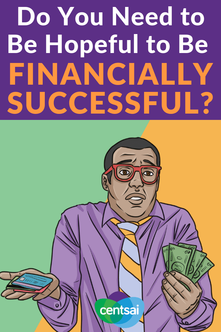 Do You Need to Be Hopeful to Be Financially Successful? Do you find yourself wondering how to achieve financial success? Hope may be a major factor. Learn how it helps you reach financial success. #FinanciallySuccessful #financialindependence