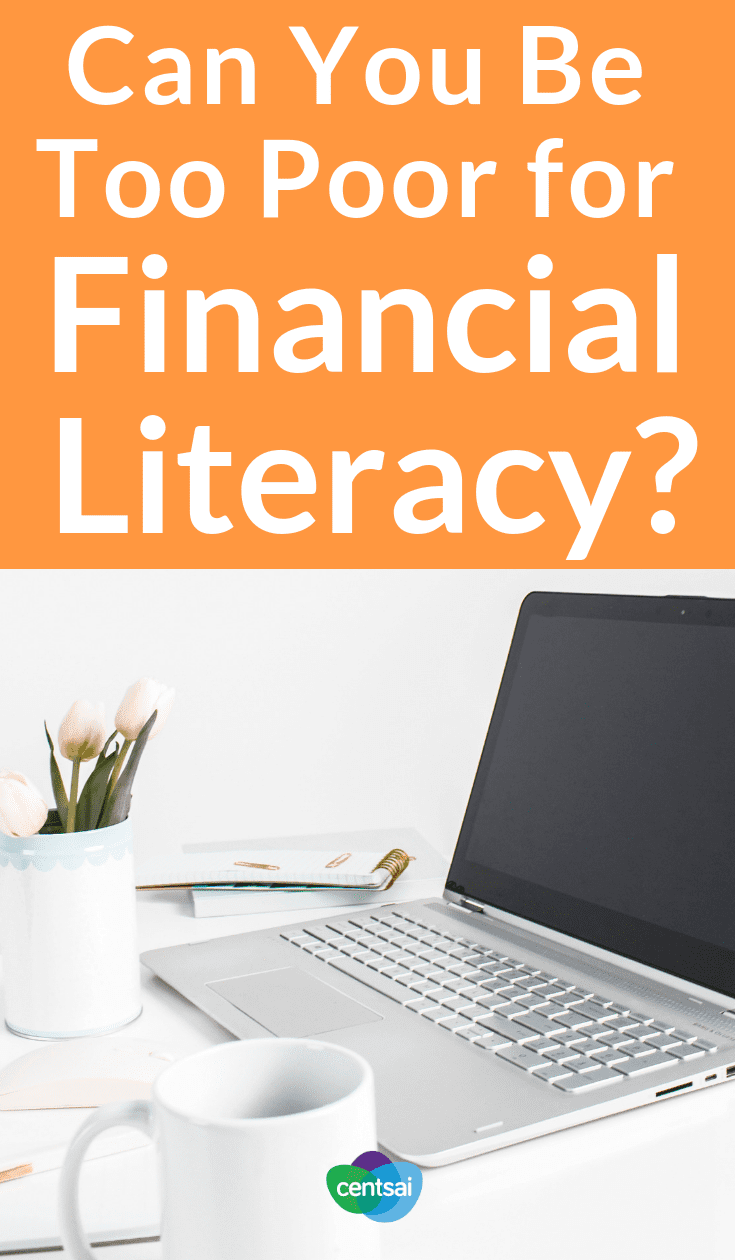 Can You Be Too Poor for Financial Literacy? The effects of poverty are wide-ranging, and financial literacy tips often seem useless when you're poor. But is there a way to fix that? #financialliteracy #poverty #financialindependence #moneymanagement