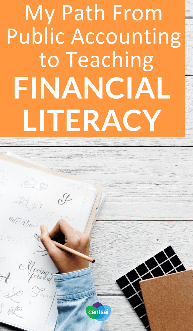 My Path From Public Accounting to Teaching Financial Literacy. Learn how one CPA went from public accounting to starting a business and teaching financial literacy to millennials and college students. #financialadviser #financialeducation #financialliteracy