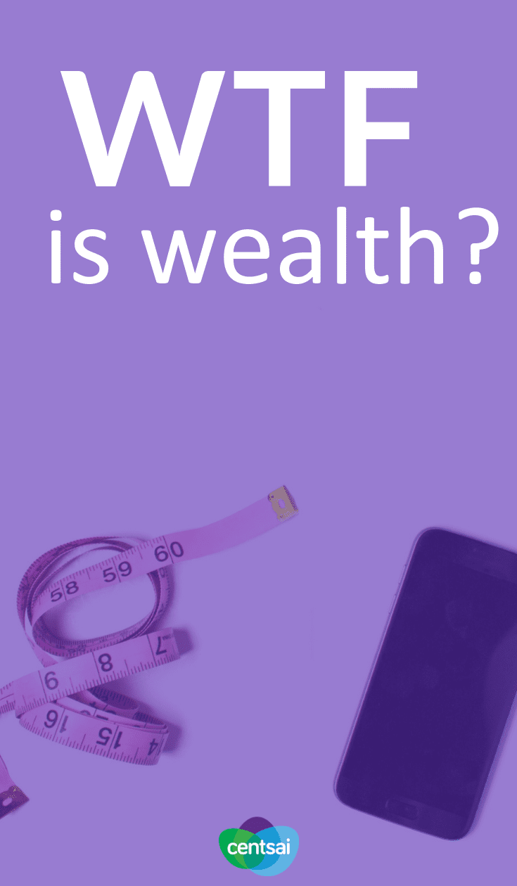 WTF Is Wealth? We tend to obsess over getting rich, but what is wealth, really? What does wealthy mean beyond having a giant heap of cash? Get the lowdown. #financialplanning #saving #savingtips #budgeting #moneymatters