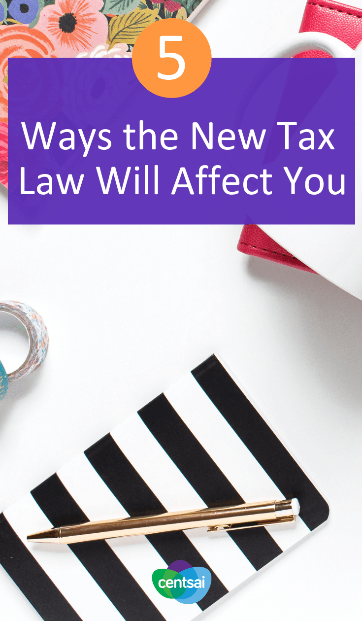 """5 Ways the New Tax Law Will Affect You. Do you find yourself wondering, """"How will the new tax law affect me?"""" Check out this breakdown of what the new rules mean for you. #tax #personalfinance #moneymatters"""