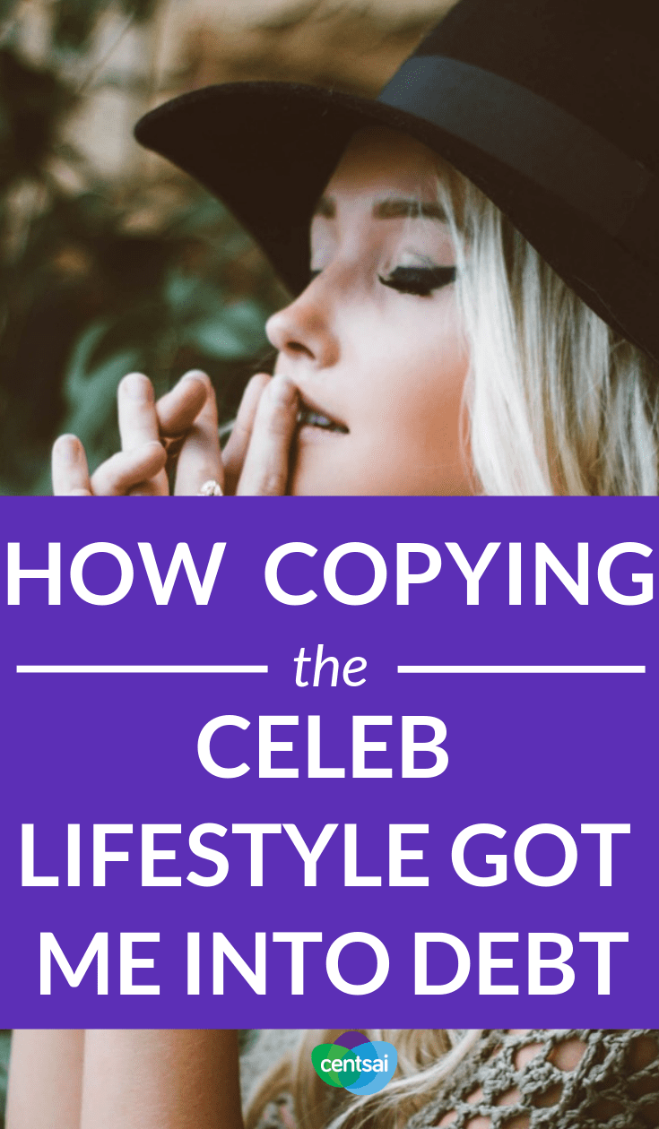 How Copying the Celeb Lifestyle Got Me into Debt. Acting on celebrity envy and trying to keep up with the Joneses can get you into major debt. Learn how to avoid that trap and stave off #FOMO #millennials #lifestyle #debtblog