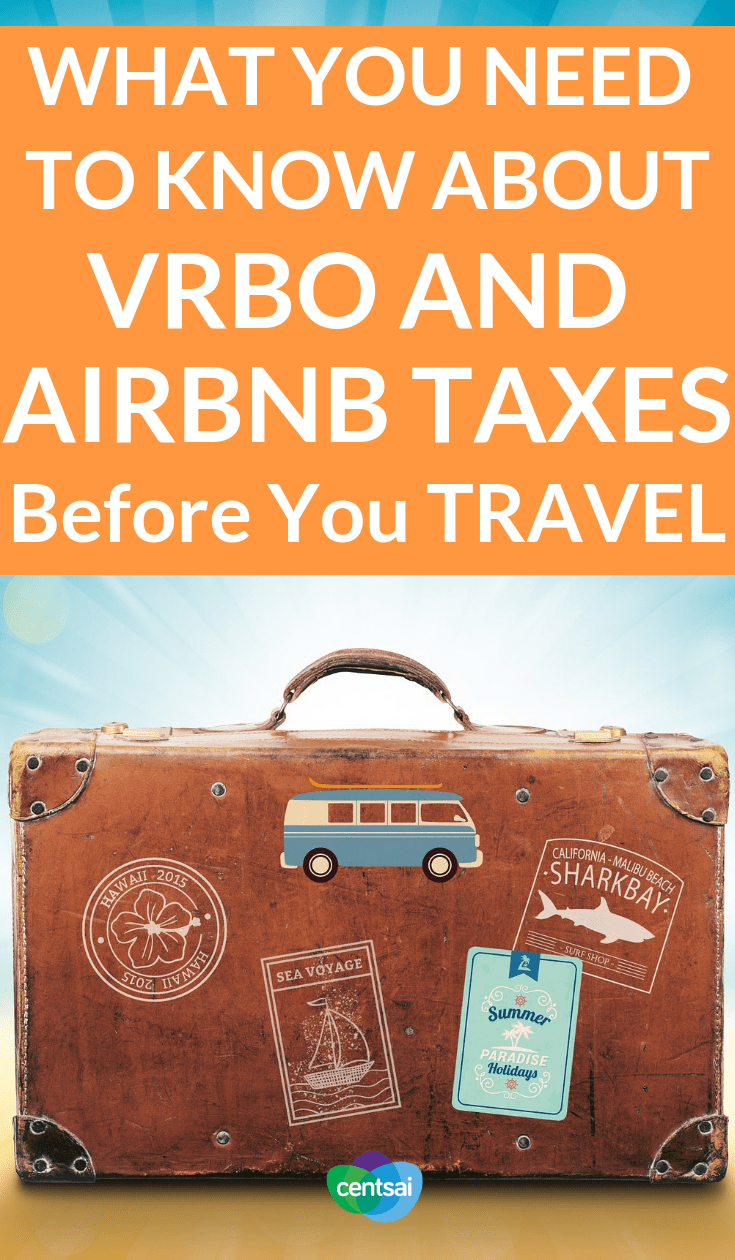 What You Need to Know About VRBO and Airbnb Taxes Before You Travel. Renting out a room? Watch out for tax complications. Learn about VRBO and Airbnb taxes so that you'll be ready when it's time to pay up. #taxes #Airbnb #Airbnbtaxes #VRBO #Realestate #Investing