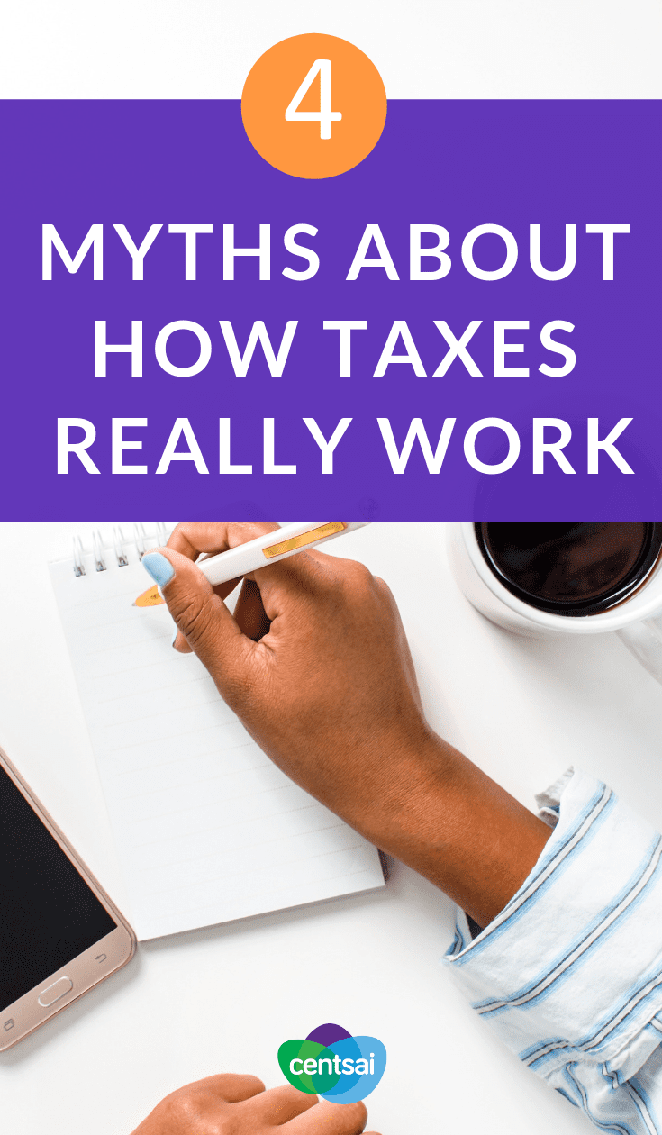 4 Myths About How Taxes Really Work. Understanding taxes doesn't have to give you a headache. Learn how taxes work (and don't work) with this simple breakdown. #taxes #taxestips #taxseason #tax