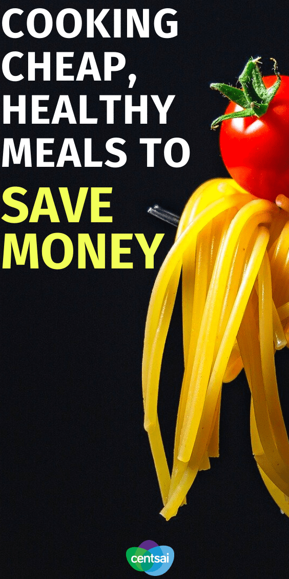 Cooking at Home: How to Make Cheap, Healthy Meals. Does cooking healthy food at home drain your time and your wallet? Learn how to make cheap, healthy meals that your taste buds will love. #CentSai #frugality #costofliving #frugalfoods #Healthyfood #cheapfood