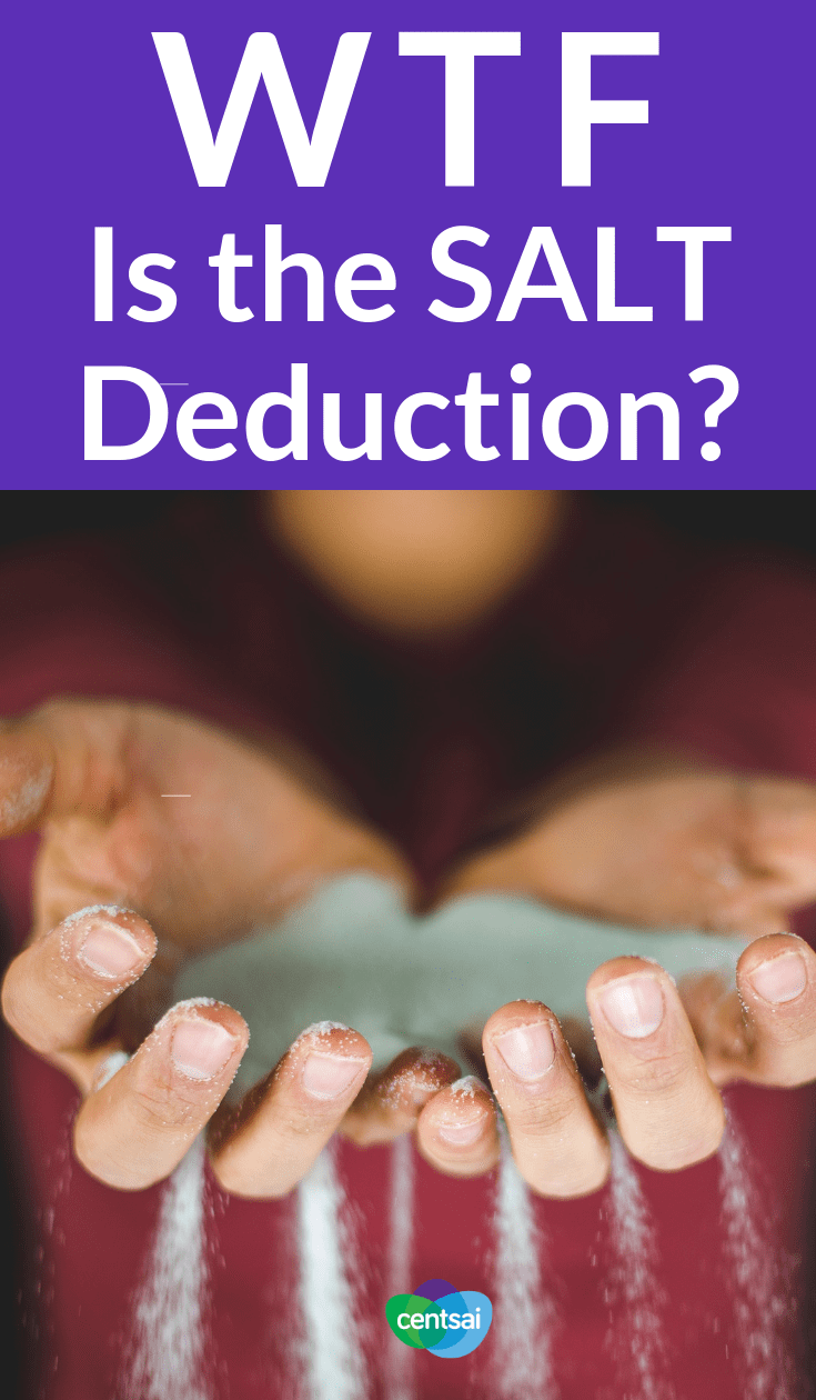 WTF Is the SALT Deduction? You've probably heard about the SALT deduction, but what is it, exactly? Check out the benefits of the #SALTdeduction. #taxpayers #taxes #taxtips #taxtime
