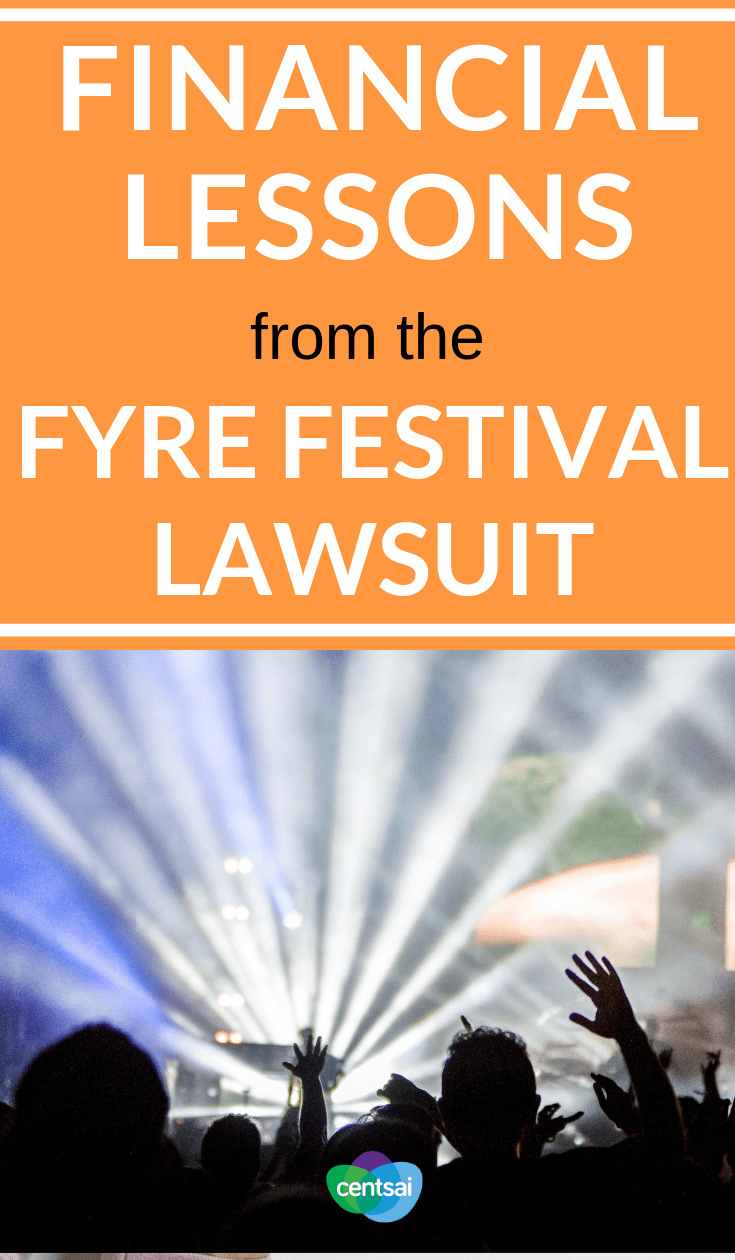 Financial Lessons From the Fyre Festival Lawsuit. You heard of the #FyreFestival lawsuit. You'd never fall for that fraud, right? Not so fast. Check out these important lessons from the scam. #financialliteracy #financialplanning #financialindependence