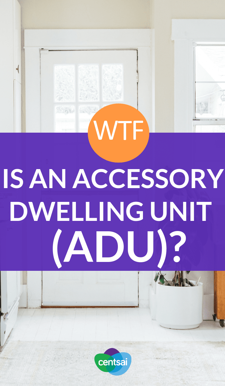 WTF Is an Accessory Dwelling Unit (ADU)? Want to host guests or renters, but don't have room in your house? Learn what an accessory dwelling unit (or ADU) is and how it can help. #makemoney #makemoneyfast #personalfinance #realestate #investment