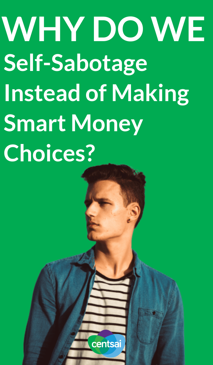 Why Do We Self-Sabotage Instead of #MakingSmartMoneyChoices ? Certain smart money choices seem like obvious moves to make. So why do we self-sabotage instead? Check out this financial educator's ideas. #financialliteracy #financialplanning #financialindependence