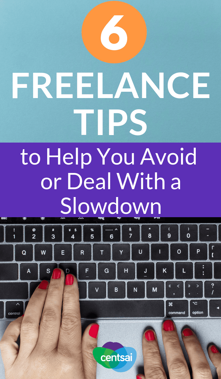 Unexpected work slowdowns can hit independent contractors hard. Check out these #freelancetips on how to avoid or deal with the problem. #freelance #freelancingtips