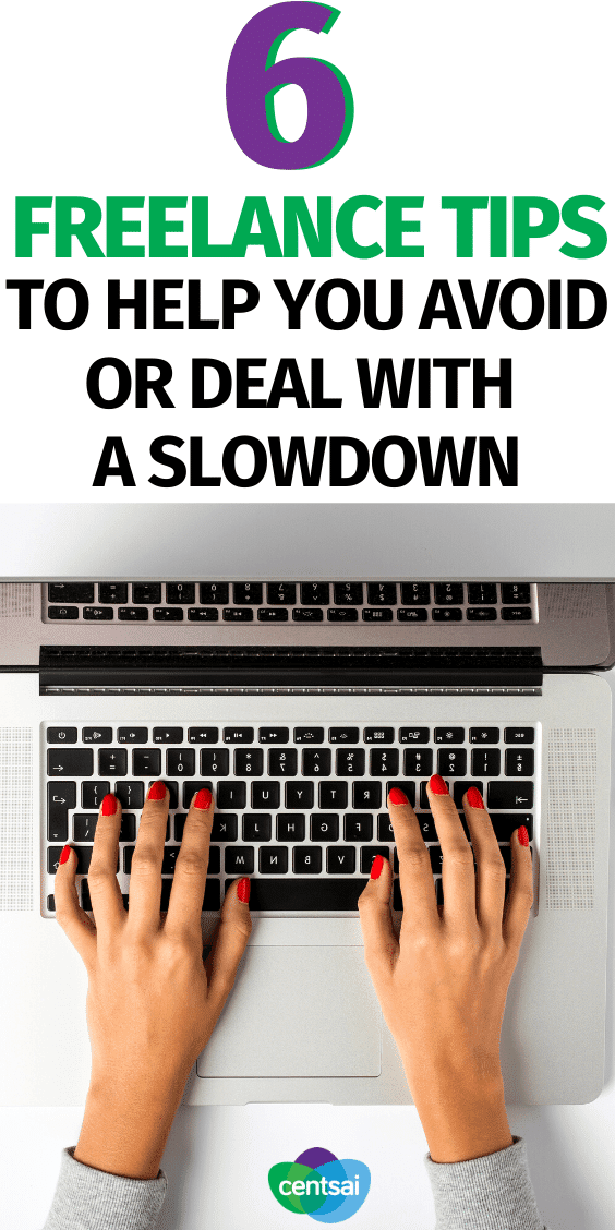 Unexpected work slowdowns can hit independent contractors hard. Check out these freelance tips and ideas on how to avoid or deal with the problem. #CentSai #freelance #freelancingtips #workathome #entrepreneur #freelancetips