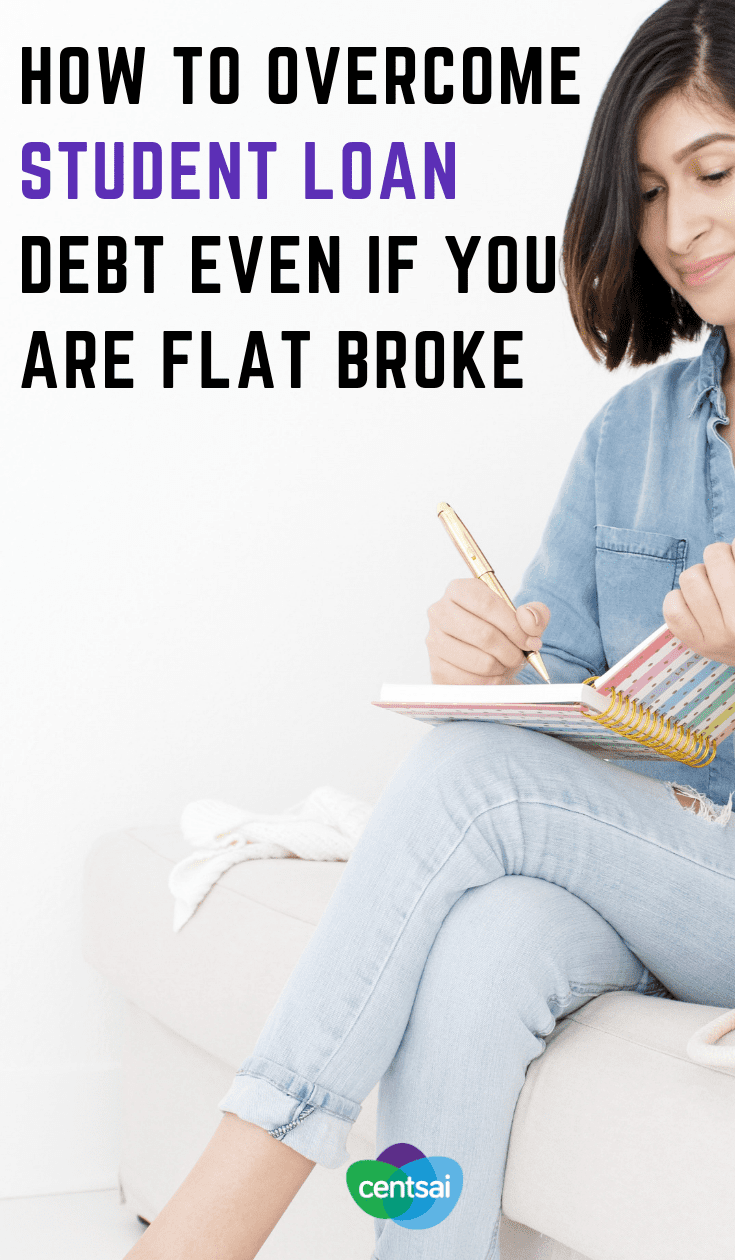 How To Overcome #StudentLoanDebt Even If You Are Flat Broke. Struggling with the #loans you took out to pay for college? Learn how to overcome student loan debt, even when you're broke and stressed. #debtfree #debtpayoff