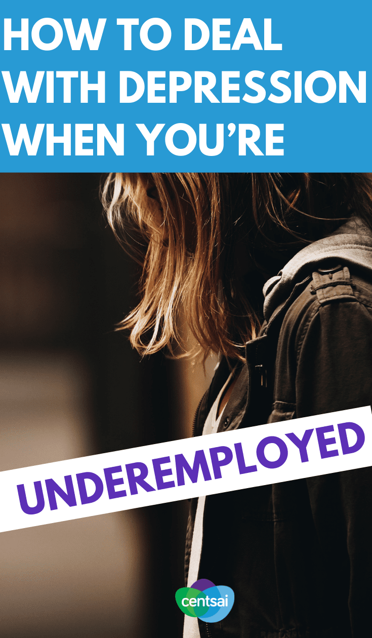 Mental health issues are tough in the best of circumstances. Learn how to deal with #depression even if you're underemployed. #underemployed
