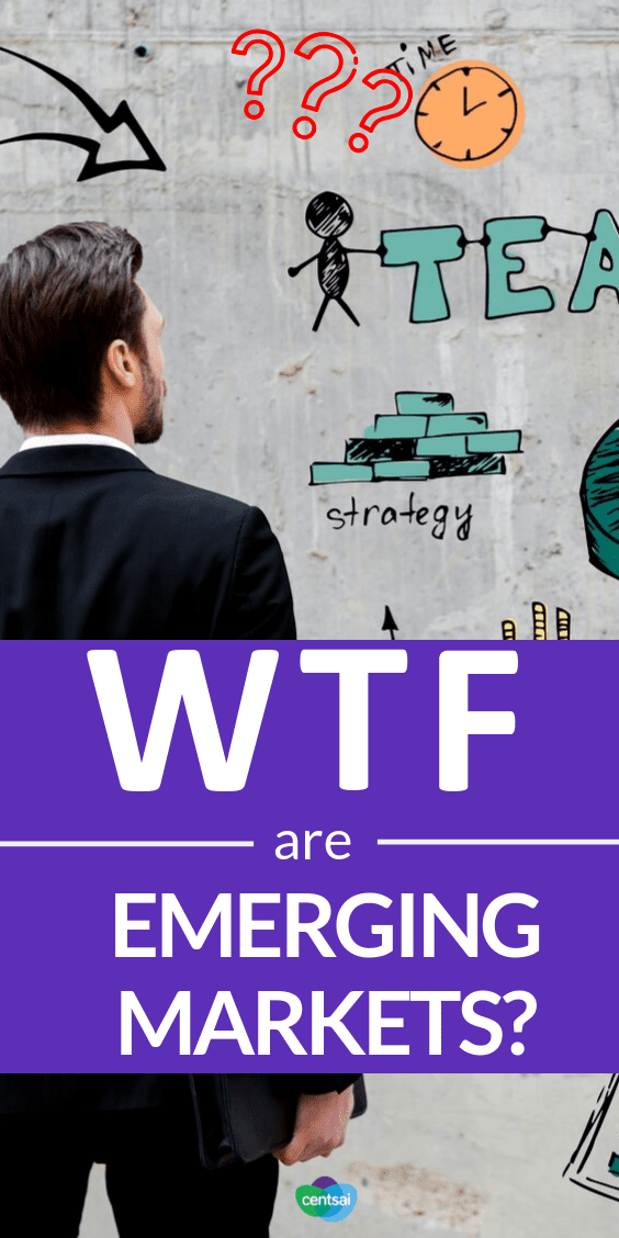 WTF Are Emerging Markets? What are emerging markets? They may affect you more than you realize. Get the lowdown on what they are and which countries fall under this umbrella. #emergingmarket #emergingmarketsbusiness #investing #investmenttips #investmentideas #moneyinvestmentideas