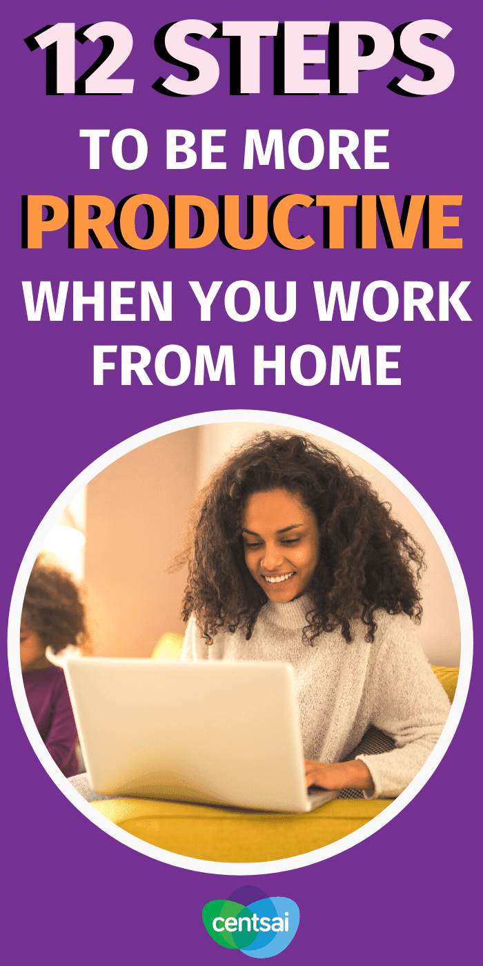 Do you have trouble being productive when you work from home? You're not alone. Check out these top work from home tips to maximize your productivity. #CentSai #timemanagement ##Career #workfromhome #makemoremoney #sidehustletips