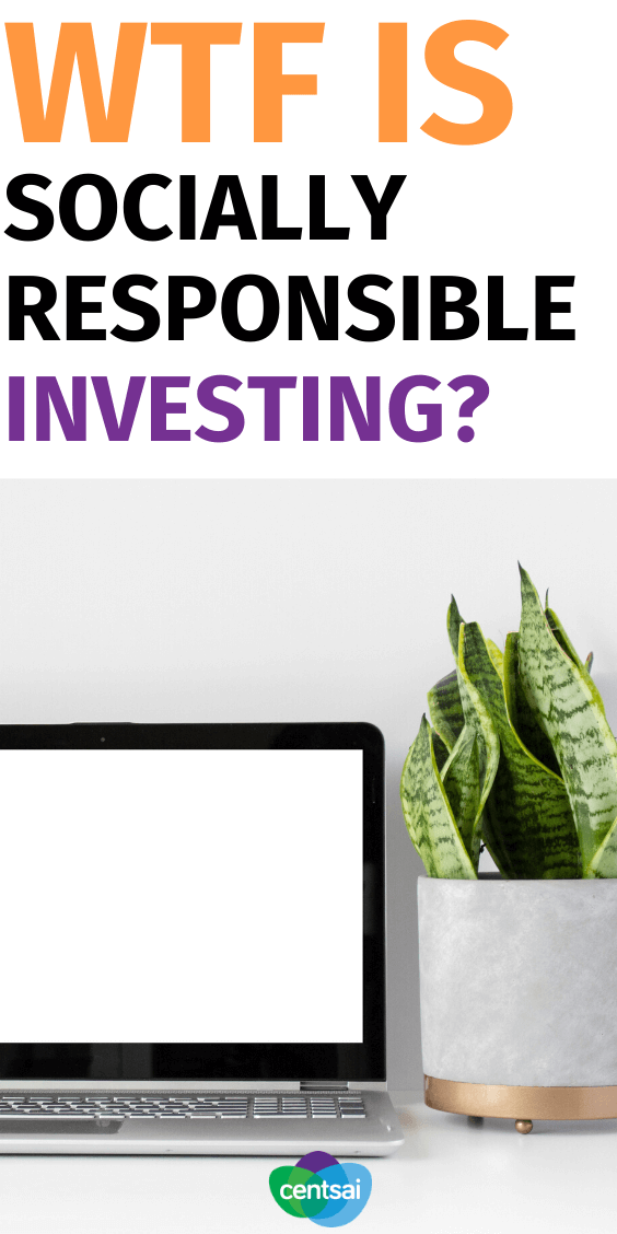 """What is socially responsible investing, and is it a good idea? Learn all about SRI in this edition of CentSai's """"WTF is"""" column. If you want to invest your money and help the world around you, then socially responsible investing may be just the thing for you. Check out these investment tips and ideas. #investing #investingmoney #investingforbeginners #CentSai"""