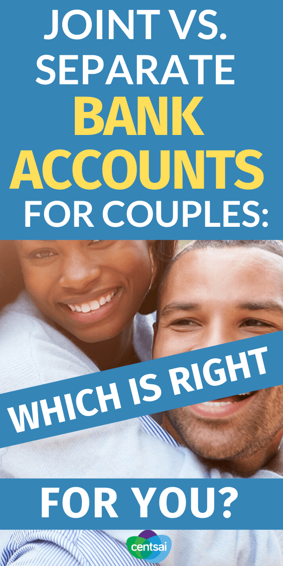Is a joint bank account a good idea for couples? Compare the benefits of joint vs. separate bank accounts to see what's right for you. #CentSai #Personalfinance #couple #bankaccounttips #bankaccountgoals