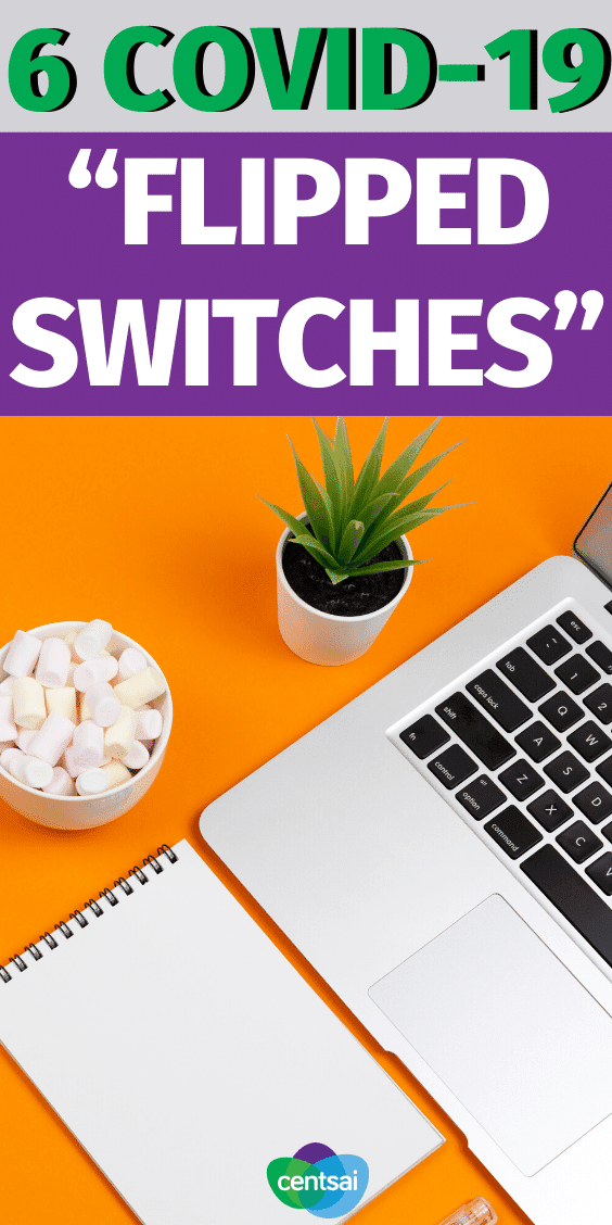 "Changes during the COVID-19 pandemic will likely change your day-to-day schedule. Here's how to manage these ""flipped switches"" with ease. #CentSai #Covid19 #savingmoneytips #moneybudgeting #smartmoneytips #managingmoney"